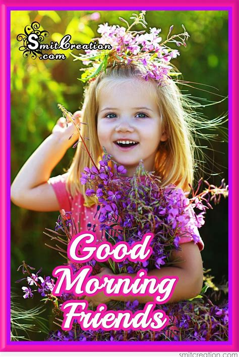 good morning friends pictures  graphics smitcreation