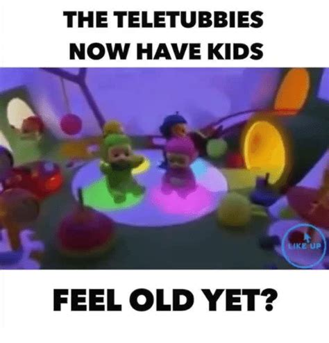 Teletubbies Memes - the teletubbies now have kids like up feel old yet teletubbies meme on sizzle