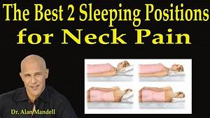 the 2 best sleeping positions for neck pain dr mandell With best sleeping position for neck