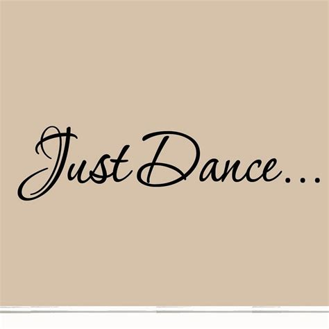 Decals For Nursery by Just Dance Decal Wall Quote Sayings Stickers Quotes Vinyl
