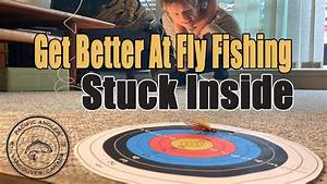How To Improve Your Fly Casting Stuck Indoors      Pacific