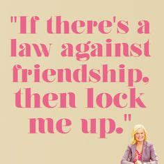 Parks and Recreation Leslie Knope Quote