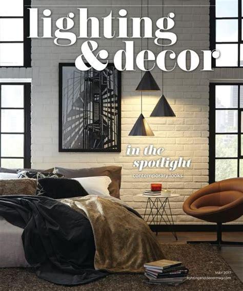 lighting and decor magazine lighting decor may 2017 pdf download free