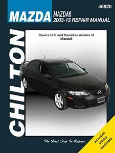 Mazda 6 Chilton Repair Manual  2003-2013