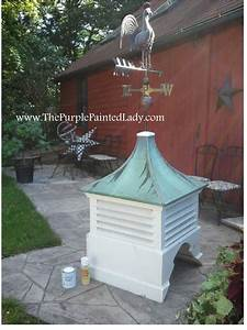 chalk paintr for my 125 year old cupola the purple With copper cupolas for sale