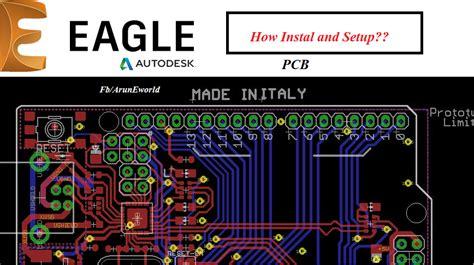 arun eworld pcb tutorials   install  setup
