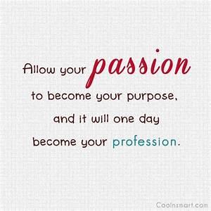 Passion And Purpose Quotes. QuotesGram
