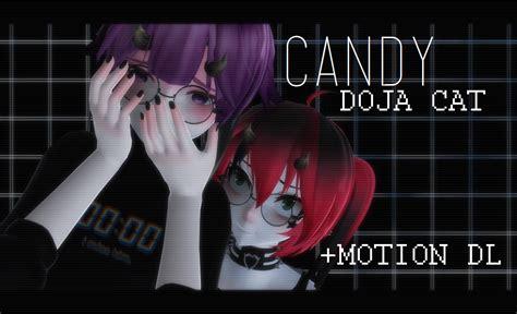 mmd doja cat candy motion dl original  natsuerror