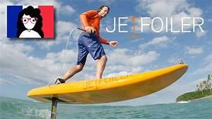 Planche De Surf Electrique : jetfoiler le surf lectrique pour flotter au dessus de l eau youtube ~ Preciouscoupons.com Idées de Décoration
