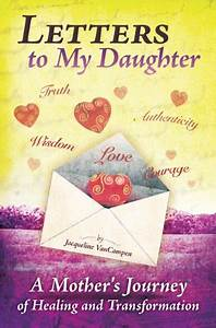 letters to my daughter a mother39s journey of healing and With letters to my daughter book