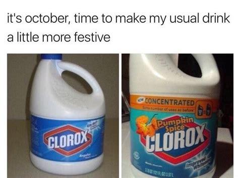 Clorox Memes - pumpkin spice clorox funny memes daily lol pics