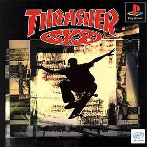 Thrasher: Skate and Destroy (1999) by Z-Axis PS game