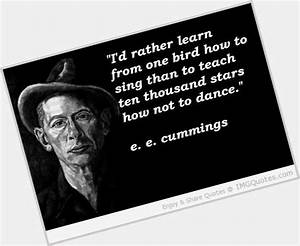 E E Cummings | ... Nic Cummings Quotes