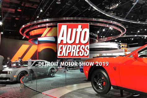 Detroit Car Show by Detroit Motor Show 2019 Preview Auto Express