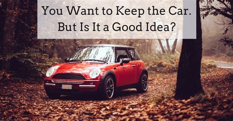 Keeping A Car In Bankruptcy  Good Idea, Or Budget Buster?