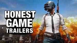 PLAYERUNKNOWN'S BATTLEGROUNDS (Honest Game Trailers) - YouTube