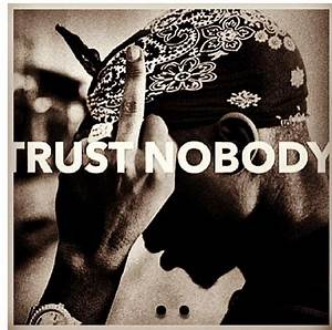 TRUST NOBODY QUOTES TUMBLR image quotes at relatably.com