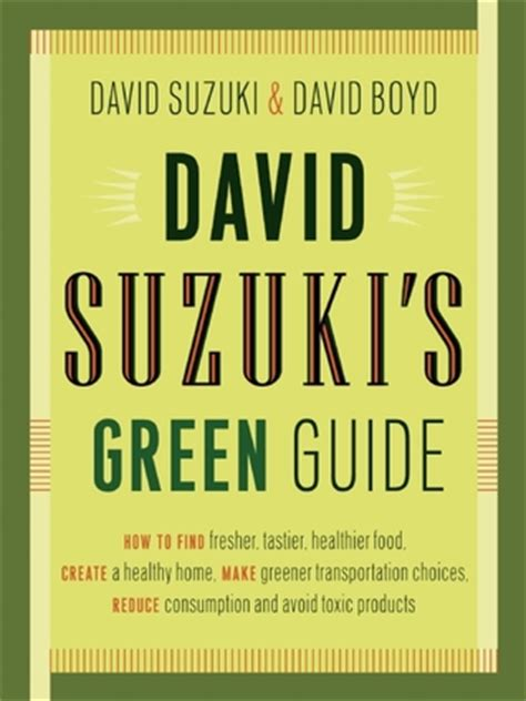 David Suzuki Books by David Suzuki S Green Guide By David Suzuki Reviews