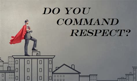 7 Ways To Command The Respect You Deserve