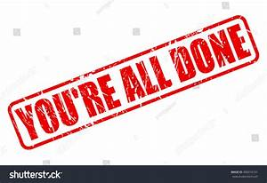 You'Re All Done Red Stamp Text On White Stock Vector ...