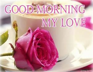 Good Morning My Love | www.pixshark.com - Images Galleries ...
