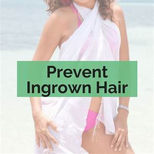 How Can I Prevent Ingrown Hairs