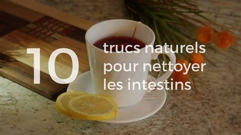 cuisine a la mode nettoyer les intestins 10 trucs naturels 10 trucs