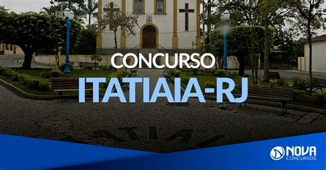 Concurso Prefeitura de Itatiaia - RJ: Edital oferta 40 vagas!