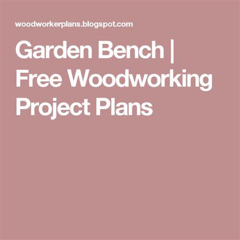 garden bench  woodworking project plans garden