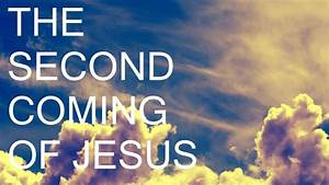 The, Second, Coming, Of, Jesus