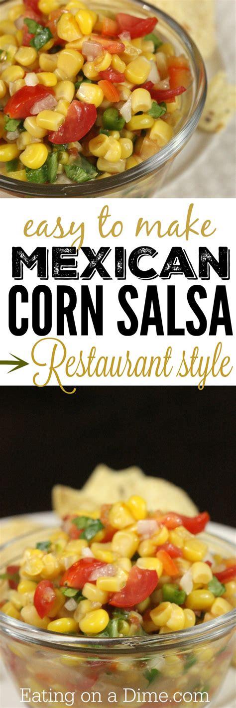 mexican corn salsa recipe eating   dime