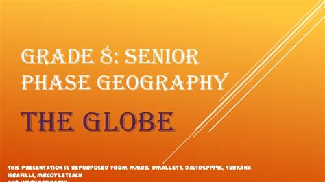 Grade 8 Senior Phase Geography  The Globe