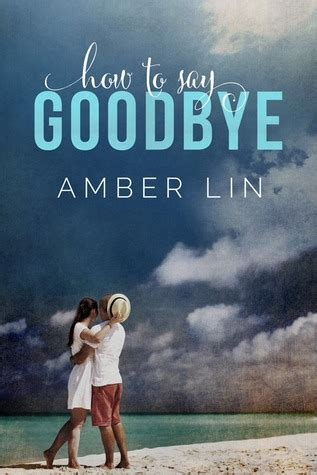 How To Say Goodbye By Amber Lin — Reviews, Discussion