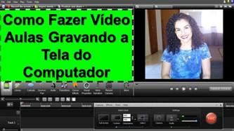 Como Criar Video Aulas Fazer Videos Gravando Tela