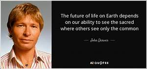 TOP 25 QUOTES B... John Denver Earth Quotes