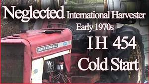 Ih 454 Neglected Tractor Diesel Cold Start
