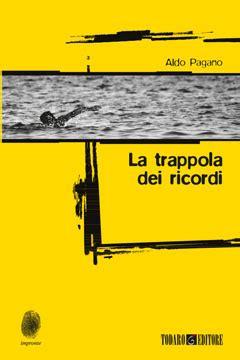 Libreria Ricordi by Aldo Pagano In Libreria La Trappola Dei Ricordi Todaro
