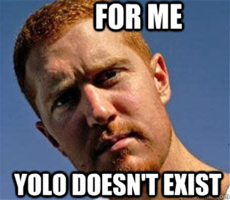 Scalabrine Meme - for me yolo doesn t exist brian scalabrine lives forever quickmeme