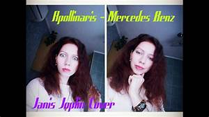 Mercedes Benz Janis Joplin : apollinaris mercedes benz janis joplin cover youtube ~ Maxctalentgroup.com Avis de Voitures
