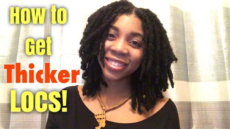 how to get how to get thicker locs my personal tips shared
