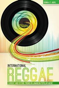Donna Hope, International Reggae: Current and Future ...
