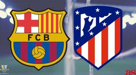 Barcelona vs Atletico Madrid - Atletico beat Barcelona to ...
