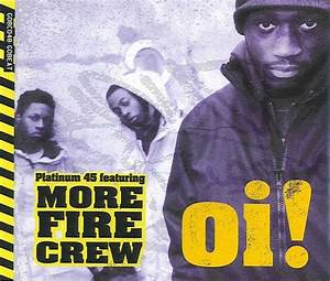 More Fire Crew – Oi! Lyrics | Genius Lyrics
