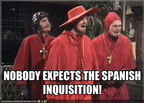 Spanish Inquisition Meme - image 242011 nobody expects the spanish inquisition know your meme