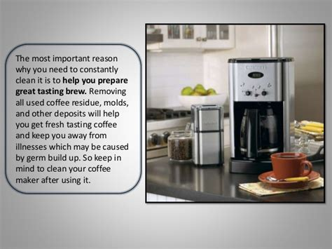 The cleaning of the cuisinart coffee makers is an easy task, but it will be effective only if they are performed in the right manner. Five Easy Steps to Clean a Cuisinart Coffee Maker