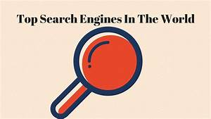 Top Search Engines In The World - YouTube