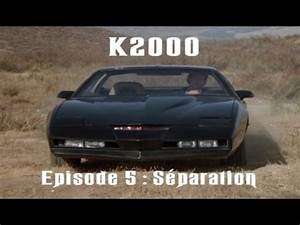 K2000 Le Retour : k2000 le retour de kitt saison 1 episode 5 s paration youtube ~ Medecine-chirurgie-esthetiques.com Avis de Voitures