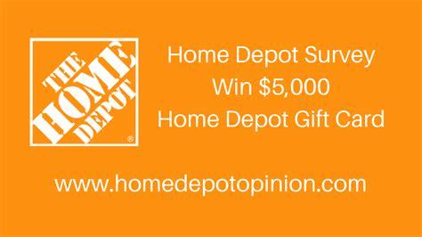 home depot sweepstakes home depot survey homedepot com survey win 5 000 gift card