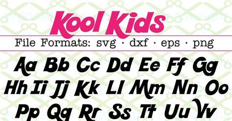 kool kids svg font cricut silhouette files svg dxf eps png monogramsvgcom  svg designs
