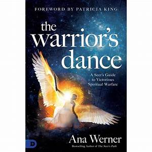 The Warrior U0026 39 S Dance   A Seer U0026 39 S Guide To Victorious